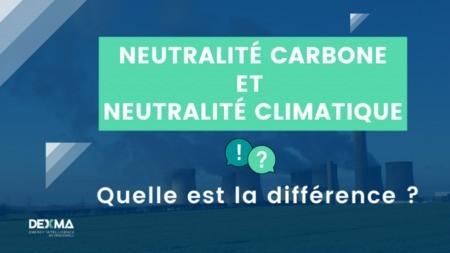 Neutralité Carbone ou Neutralité Climatique: quelle est la différence ?