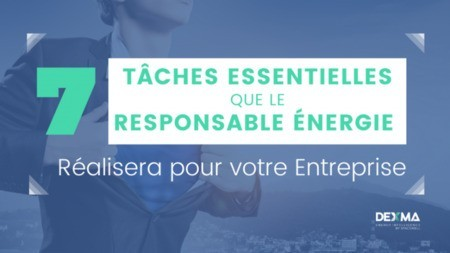 7 Tâches Essentielles que le Responsable Énergie Réalisera pour Vous