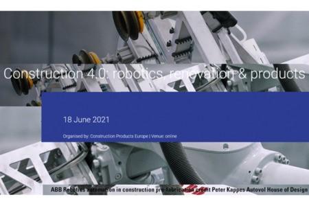 Construction 4.0: robotics, renovation & products