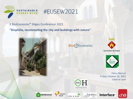 """X BioEconomic® Sitges 2021 Conference """"Biophilia, reconnecting the city and buildings with nature""""."""