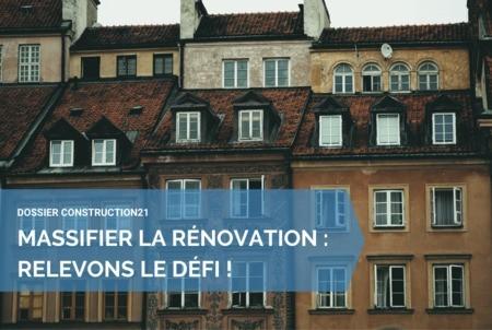 Massifier la rénovation : relevons le défi ! - L'édito