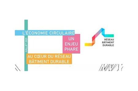 L'économie circulaire : un enjeu phare au coeur du Réseau Bâtiment Durable