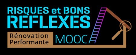 MOOC : Rénovation Performante, Risques et Bons Réflexes
