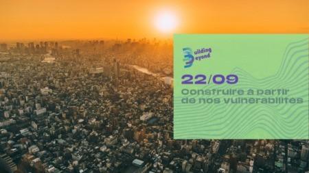 «Construire à partir de nos vulnérabilités», troisième journée du festival Building Beyond