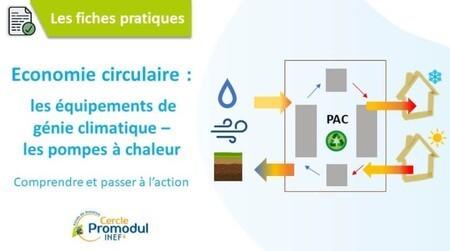 Pompe à chaleur et environnement : comment choisir au regard des critères d'économie circulaire ?