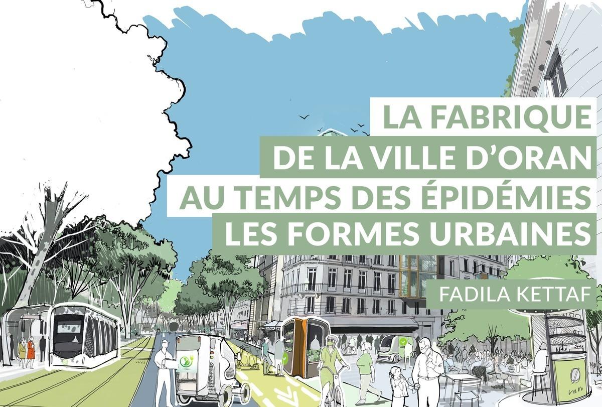 [Replay] #9  La fabrique de la ville d'Oran au temps des épidémies : interroger les formes urbaines.