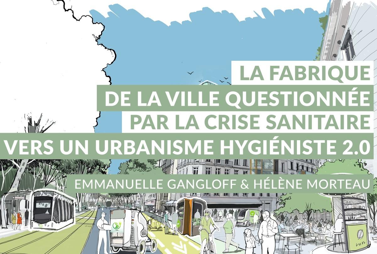 [Replay] #11   La fabrique de la ville questionnée par la crise sanitaire ; vers un urbanisme hygiéniste 2:0 ?