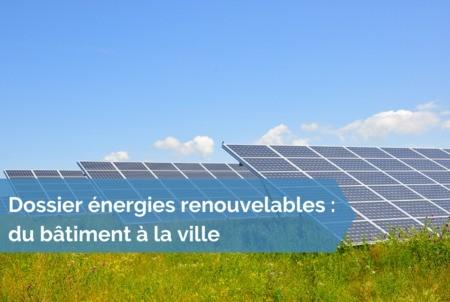 [Dossier énergies renouvelables] #3 - EnR et transition énergétique, passer du ponctuel à la démarche holistique