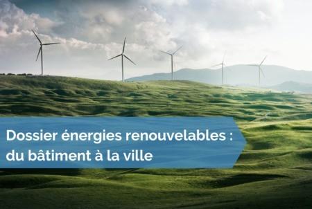 [Dossier énergies renouvelables] #30 - Circuits courts de l'énergie – mobiliser les instruments juridiques pour libérer la plus haute valeur environnementale des projets d'énergie renouvelable