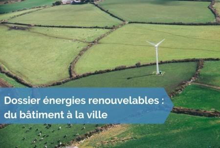 [Dossier énergies renouvelables] #32 - Le Département : un chaînon essentiel de la transition énergétique