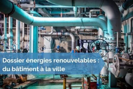 [Dossier énergies renouvelables] #33 -  Les réseaux de chaleur : levier incontournable de la transition énergétique des territoires