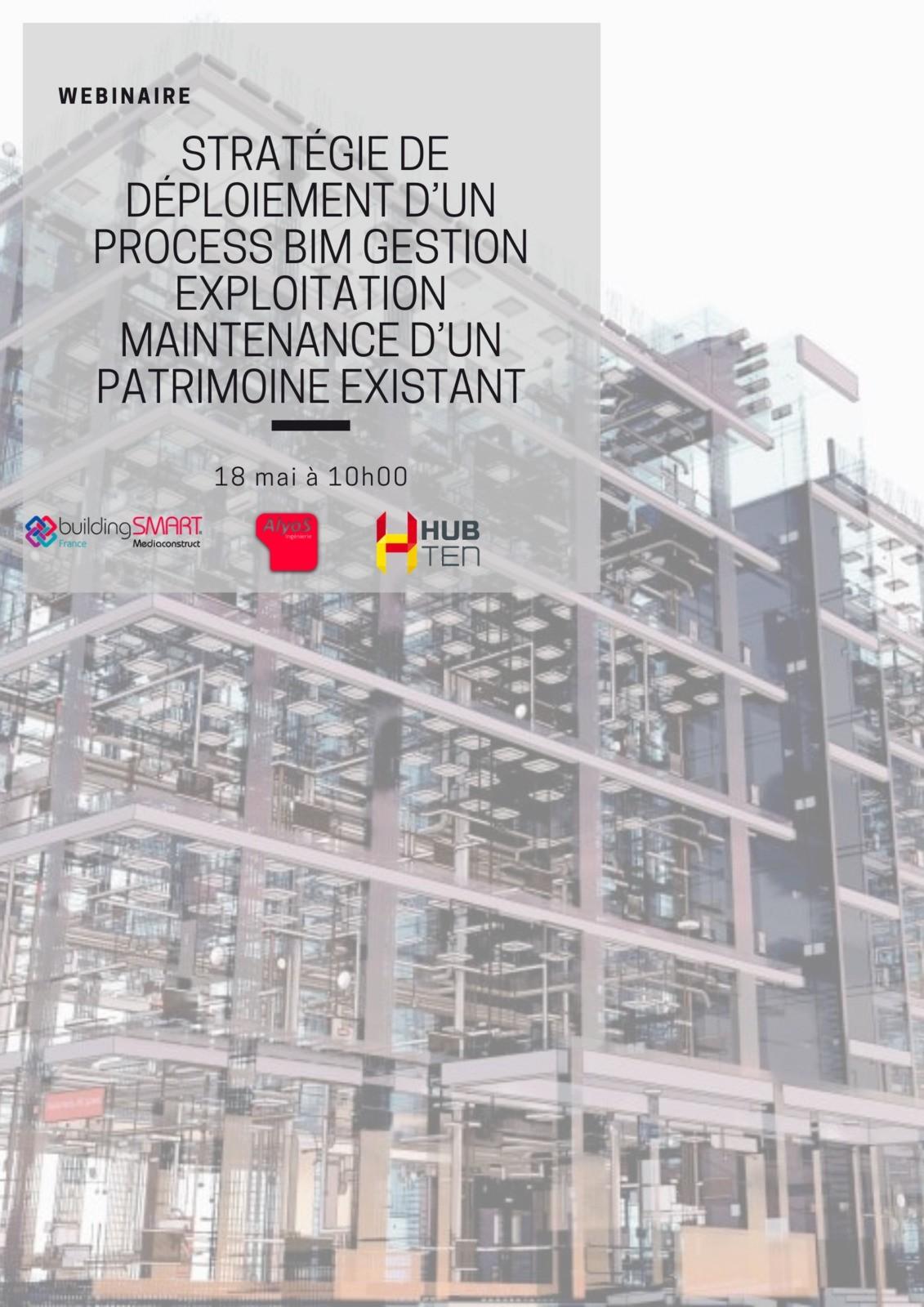 [Webinar] Stratégie de déploiement d'un process BIM Gestion Exploitation Maintenance d'un patrimoine existant