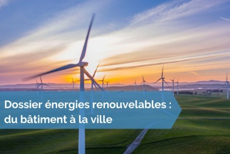 [Dossier énergies renouvelables] #24 - Les centrales électriques virtuelles : le rôle des énergies renouvelables dans la reconfiguration de l'offre de flexibilité sur le territoire