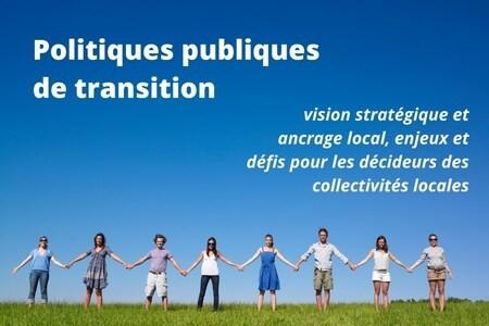 Politiques publiques de transition à échelle humaine dans les collectivités locales