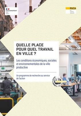 Quelle place pour quel travail en ville ? Les conditions économiques, sociales et environnementales de la ville productive