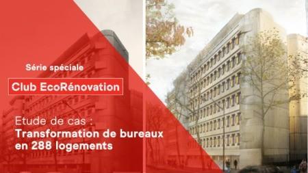 [Club EcoRénovation] #21 - Transformation de bureaux en 288 logements