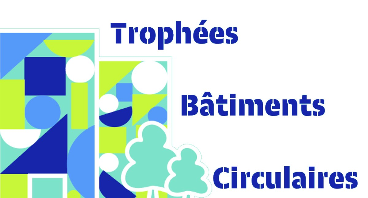 Trophées Bâtiments Circulaires