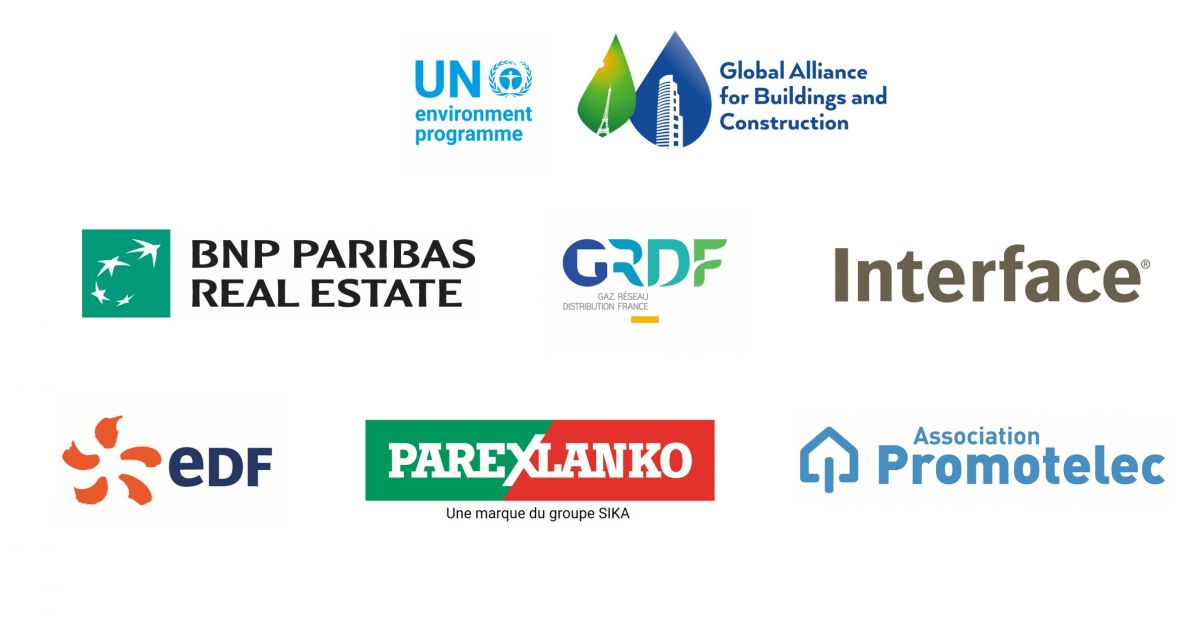 Global Alliance for Buildings and COnstruction, BNP Paribas Real Estate, GRDF, Interface, EDF, Parexlanko, Promotelec