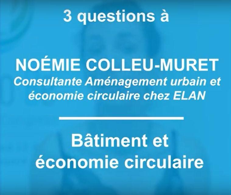 [Vidéo 3 questions à] Economie circulaire et bâtiment