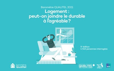 5ème édition du Baromètre Qualitel - Logement : peut-on joindre le durable à l'agréable ?