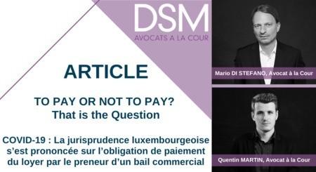 TO PAY OR NOT TO PAY? THAT IS THE QUESTION – La jurisprudence luxembourgeoise s'est prononcée sur l'obligation de paiement du loyer par le preneur d'un bail commercial
