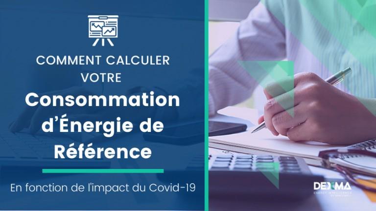 Comment réajuster le calcul de votre consommation de référence après le confinement dû au Covid-19 ?