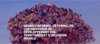 Quand l'informel se formalise : un processus de développement des territoires et d'inclusion sociale
